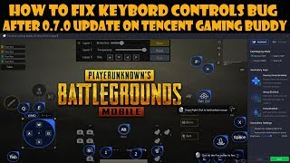 PUBG MOBILE : HOW TO FIX KEYBORD CONTROLS BUG AFTER 0.7.0 UPDATE ON TENCENT GAMING BUDDY