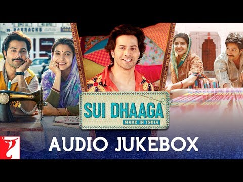 Sui Dhaaga - Made In India | Audio Jukebox | Varun Dhawan | Anushka Sharma | Anu Malik