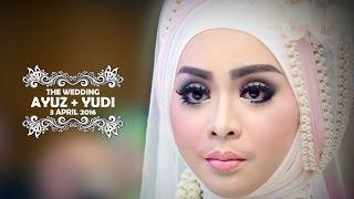 BEST HIJAB | WEDDING CINEMATIC | WEDDING CLIP AYUZ + YUDI 3 APRIL 2016