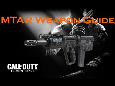 Black Ops 2 Weapon Guide: MTAR (Best Class Setup and Best Game Strategies)