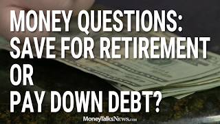 Should You Save for Retirement or Pay Down Debt?