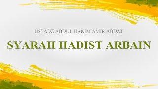 Pengajian Islam: Syarh Hadis Arbain Tentang Manhaj & Aqidah - Ustadz Abdul Hakim Amir Abdat