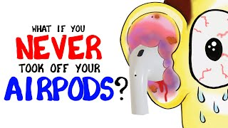 What if you never took off your Apple AirPods Pro?