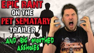 Epic Rant on the Pet Sematary Trailer...and Big-Mouthed Assholes (Spoiler-Free)