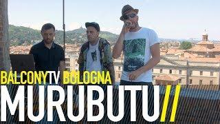 MURUBUTU - I MARINAI TORNANO TARDI (BalconyTV)