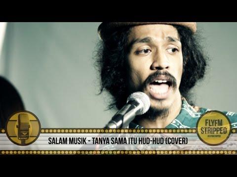 SALAM MUSIK - Tanya Sama Itu Hud Hud