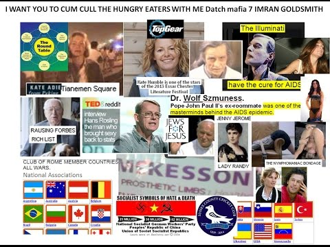 Dutch Mafia 7 Tianemen Bnaires Hungry eaters 9Bn to 5M AIDS Rosling Nympho conspiracy