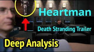 Death Stranding: Heartman Trailer Deep Analysis (Nicolas Winding Refn)