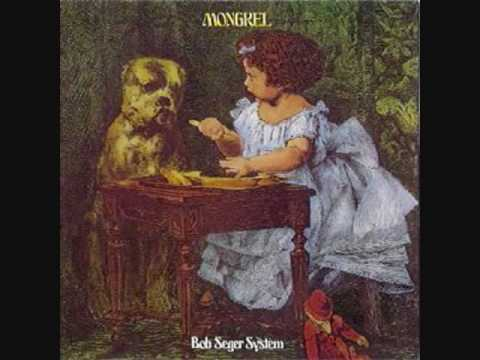 Bob Seger - Mongrel