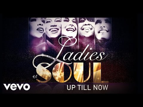 Ladies Of Soul - Up Till Now