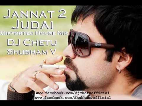 Falak - Jannat 2 Judai Remix  Distorted House  - DJ Chetu &...