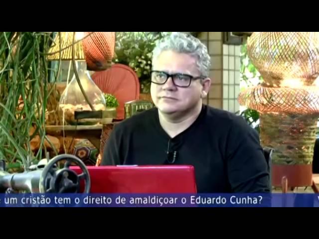 Você acha que um cristão tem direito de amaldiçoar o Eduardo Cunha?  Jesus não é possível em você!