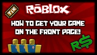 Roblox - How to Get Your Game on the Front Page (Tips and Advice)