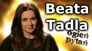Beata Tadla - Ogień Pytań