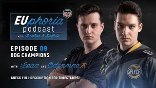 EUphoria Podcast Episode 9 | Dog Champs w/ sOAZ & Odoamne
