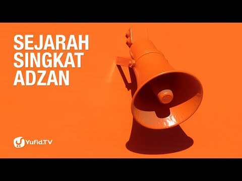 Sejarah Singkat Adzan - Ustadz Ahmad MZ - Lima Menit yang Menginspirasi