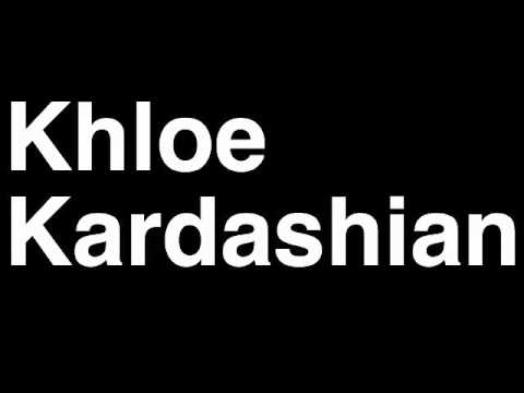 How to Pronounce Khloe Kardashian Odom Keeping Up With TV Show Paternity Test Pictures Video Wedding