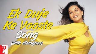 Ek Duje Ke Vaaste Song (with Dailogues) | Dil To Pagal Hai | Shah Rukh Khan | Madhuri | Lata | Udit