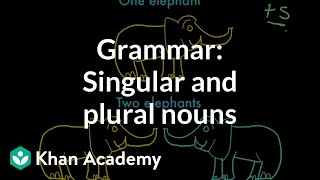 Introduction to singular and plural nouns | Grammar | Khan Academy