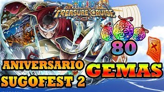 ANIVERSARIO SUGOFEST! PARTE 2 80 GEMAS | One Piece Treasure Cruise (GLOBAL)