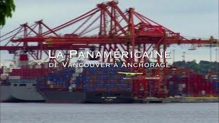 La route La panamericaine de Vancouver à Anchorage - Routes mythiques (Documentaire)