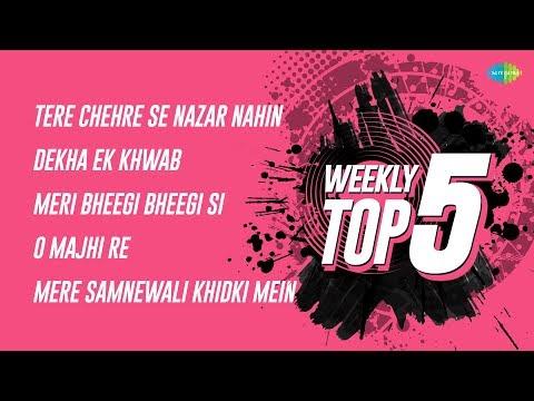 Weekly Top 5 | Tere Chehre Se | Dekha Ek Khwab | Meri Bheegi Bheegi | O Majhi Re | Mere Samnewali
