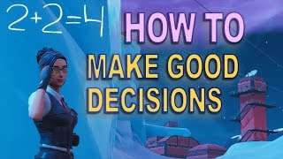 How to Make Good Decisions (Fortnite BR)