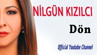 Nilgün Kızılcı - Dön (Official Audio)