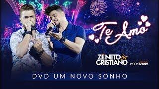 Ouça Zé Neto e Cristiano - TE AMO - DVD Um Novo Sonho