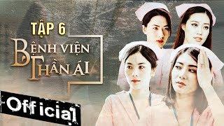 Phim Hay 2019 Bệnh Viện Thần Ái Tập 6 | Thúy Ngân, Xuân Nghị, Quang Trung, Nam Anh, Kim Nhã