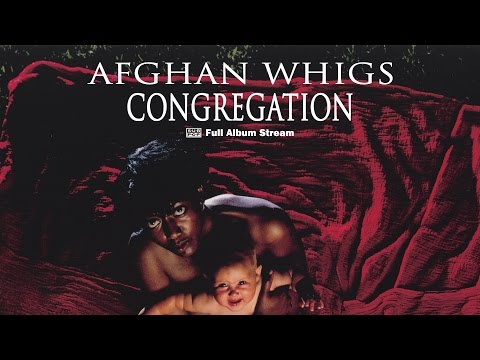 Afghan Whigs - Congregation [FULL ALBUM STREAM]