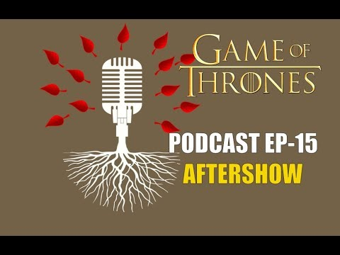 Game Of Thrones Podcast W Redteamreview Ep 15 Aftershow