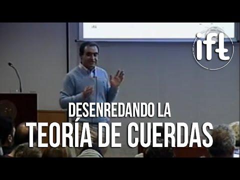 Desenredando la Teoría de Cuerdas - Ángel Uranga