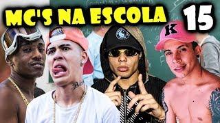 MC'S NA ESCOLA 15 (Mc Lan, Mc Kevinho, Mc Dede, Mc Pedrinho, Mc Livinho)
