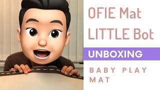 UNBOXING | Ofie Mat by LITTLE Bot