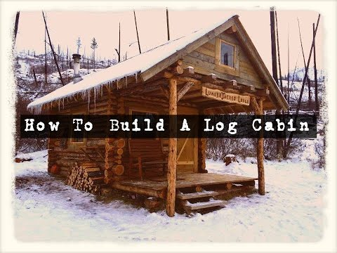 Survivordude how to build a log cabin youtube for How to build a cottage