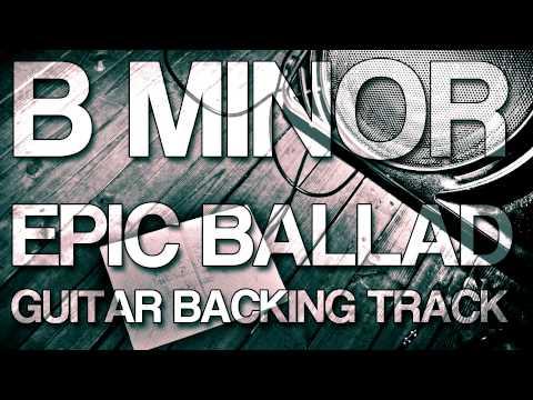 B Minor Epic Ballad Guitar Backing Track