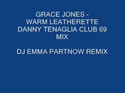 GRACE JONES - WARM LEATHERETTE (DJ EMMA PARTNOW REMIX)