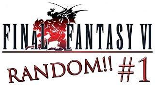 Final Fantasy VI - Lets Play! Randomizer - Part 1