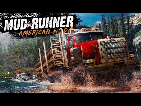 Off-Road Trucking The American Wilds - NEW Spintires Expansion - Spintires: Mudrunner American Wilds