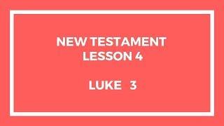 New Testament Lesson 4 - Gospel Doctrine - Come Follow Me