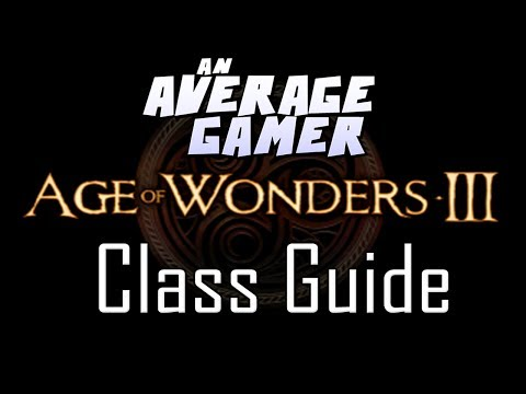 Age of Wonders 3: Class Guide