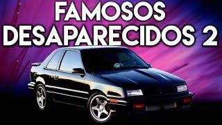 Famosos Desaparecidos 2 | ¿Que le pasó a estos autos?