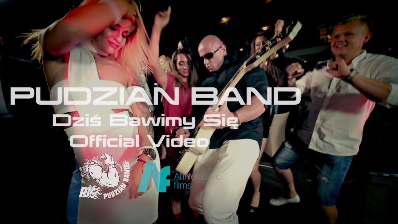PUDZIAN BAND - Dziś bawimy się (2016 Official Video)