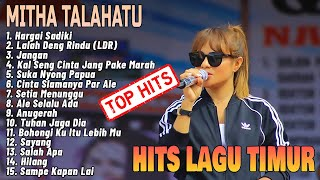 Download lagu Lagu Timur Terpopuler 2020 || Full Allbum Mitha Talahatu 2020 || Hits Hargai Sadiki