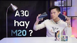 Nên mua Samsung Galaxy A30 hay M20 ???