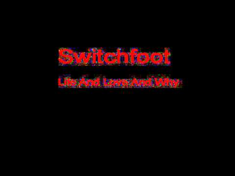 Switchfoot Life And Love And Why + Lyrics