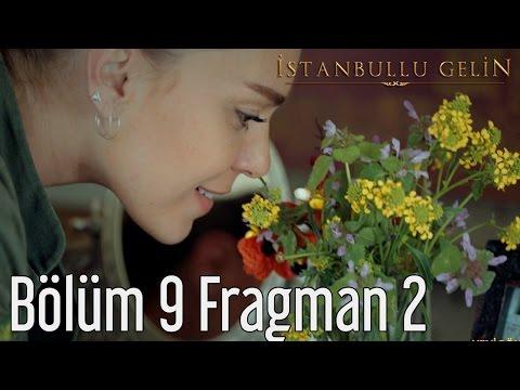 İstanbullu Gelin 9. Bölüm 2. Fragman