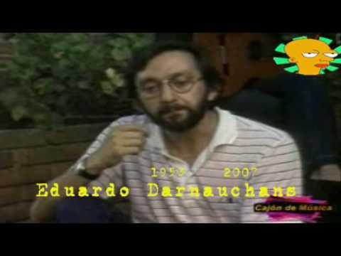 Historia -  Eduardo Darnauchans  . 1953 - 2007-Uruguay