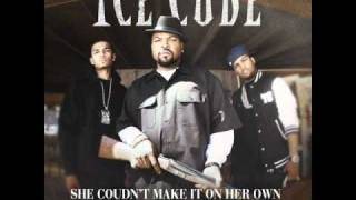 ice cube she couldn't make it on her own (lyrics)